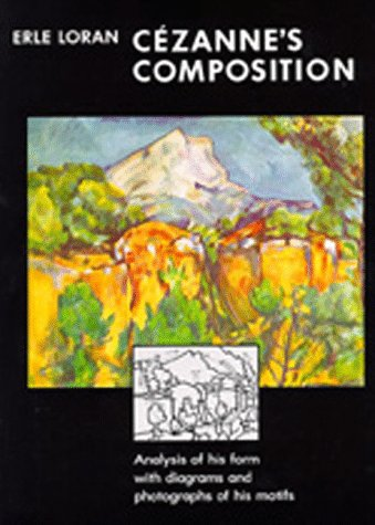 9780520054592: Cézanne's Composition: Analysis of His Form with Diagrams and Photographs of His Motifs, Third edition