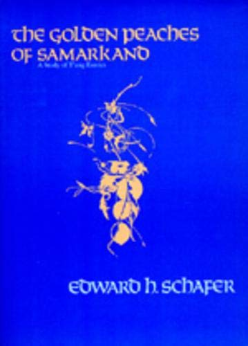 9780520054622: The Golden Peaches of Samarkand: A Study of T'ang Exotics