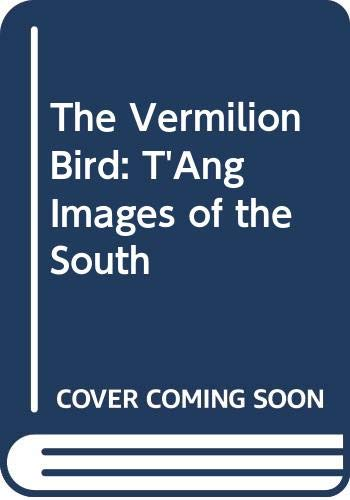 The Vermilion Bird: T'ang Images of the South (0520054636) by Edward H. Schafer