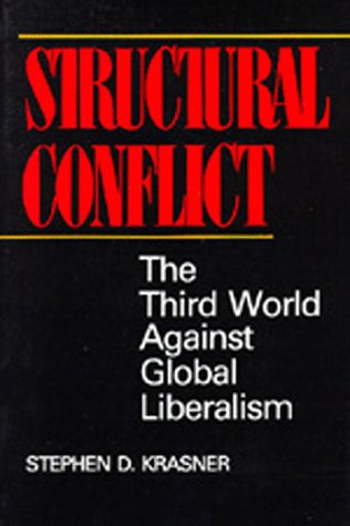 9780520054783: Structural Conflict: The Third World Against Global Liberalism (Studies in International Political Economy, 12)