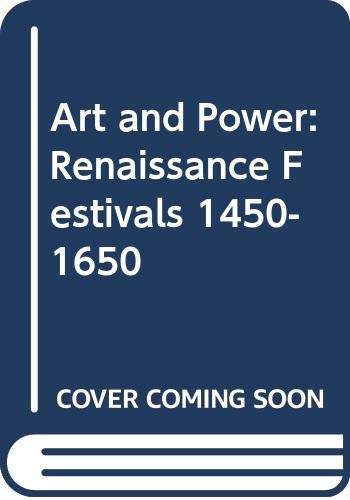 9780520054790: Art and Power: Renaissance Festivals 1450-1650