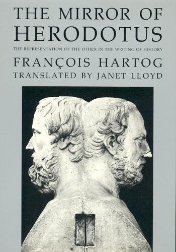 9780520054875: The Mirror of Herodotus: The Representation of the Other in the Writing of History (The New Historicism: Studies in Cultural Poetics)