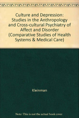 9780520054936: Culture and Depression: Studies in the Anthropology and Cross-cultural Psychiatry of Affect and Disorder