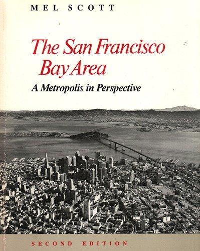 9780520055124: The San Francisco Bay Area: A Metropolis in Perspective
