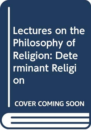 Lectures on the Philosophy of Religion, Vol. II: Determinate Religion (9780520055131) by Georg Wilhelm Friedrich Hegel