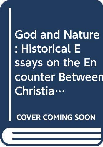 9780520055384: God and Nature: Historical Essays on the Encounter Between Christianity and Science