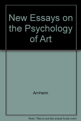 New Essays on the Psychology of Art: Arnheim, Rudolf