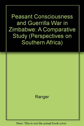 9780520055551: Peasant Consciousness and Guerilla War in Zimbabwe: A Comparative Study (Perspectives on Southern Africa)