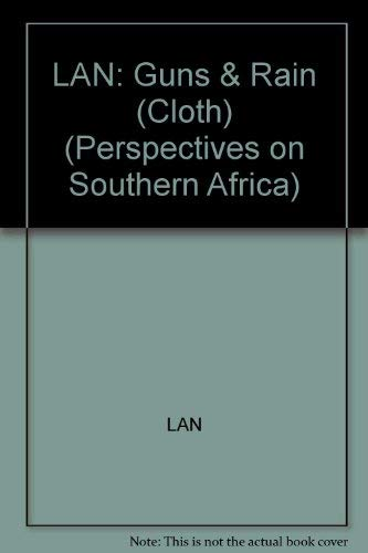 9780520055575: LAN: Guns & Rain (Cloth) (Perspectives on Southern Africa)