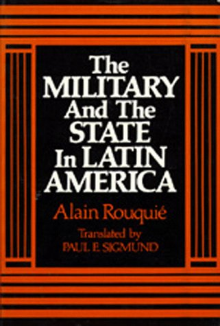 9780520055599: The Military and the State in Latin America
