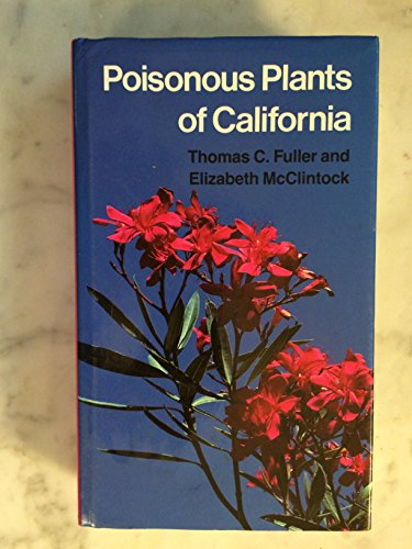 Poisonous Plants of California (California Natural History Guides: 53)