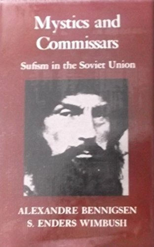 9780520055766: Mystics and Commissars: Sufism in the Soviet Union