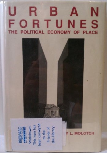 9780520055773: Urban Fortunes: The Political Economy of Place