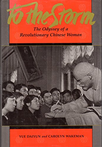 9780520055803: To the Storm: The Odyssey of a Revolutionary Chinese Woman