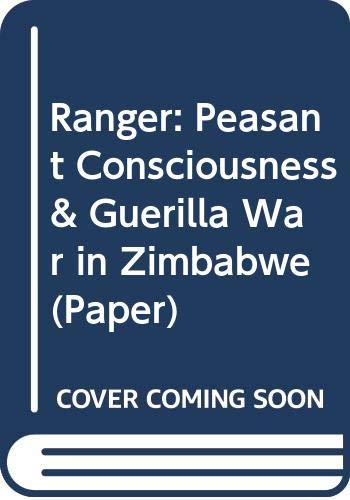 9780520055889: Peasant Consciousness & Guerilla War in Zimbabwe