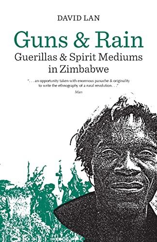 9780520055896: Guns and Rain: Guerillas and Spirit Mediums in Zimbabwe
