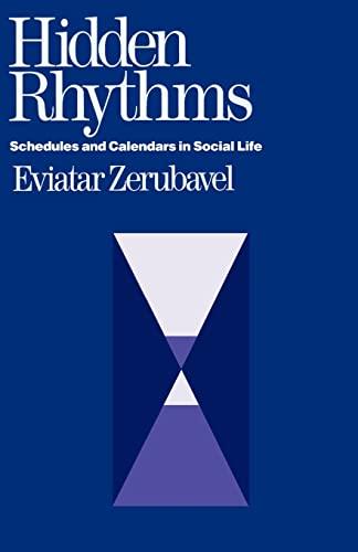 9780520056091: Hidden Rhythms: Schedules and Calendars in Social Life