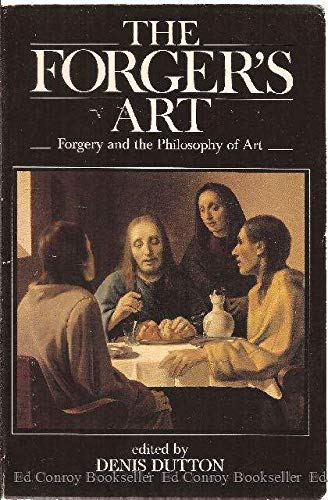 9780520056190: The Forger's Art: Forgery and the Philosophy of Art