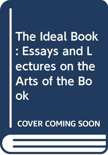 9780520056251: The Ideal Book: Essays and Lectures on the Arts of the Book