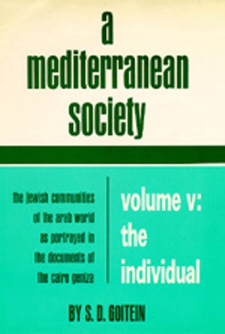 9780520056473: A Mediterranean Society: The Jewish Communities of the Arab World as Portrayed in the Documents of the Cairo Geniza, Volume V: The Individual: Portrait of a Mediterranean Personality of the High...