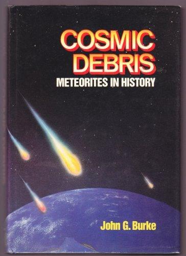 9780520056510: Cosmic Debris: Meteorites in History