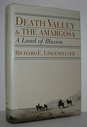9780520056633: Lingenfelter: Death Valley & Armagosa (Cloth): A Land of Illusion