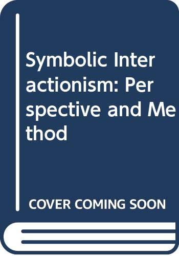 9780520056756: Symbolic Interactionism: Perspective and Method