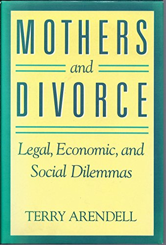 9780520057081: Mothers and Divorce: Legal, Economic, and Social Dilemmas