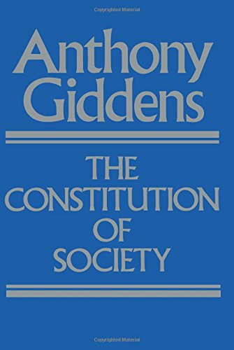 9780520057289: The Constitution of Society: Outline of the Theory of Structuration