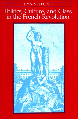 9780520057401: Politics, Culture, and Class in the French Revolution (Studies on the History of Society & Culture)