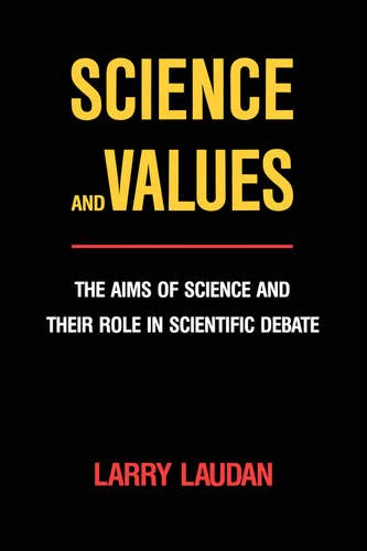 Science and Values: The Aims of Science and Their Role in Scientific Debate (Pittsburgh Series in ...