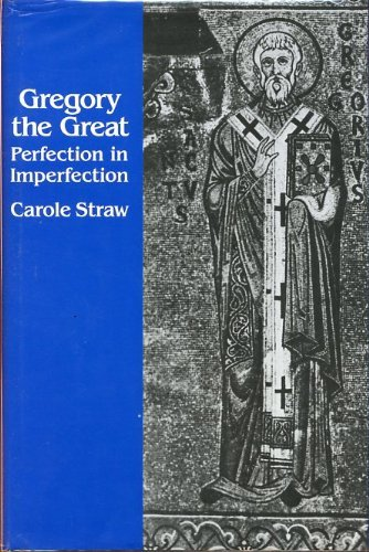 9780520057678: Gregory the Great: Perfection in Imperfection (Transformation of the Classical Heritage)