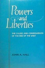 9780520057784: Powers & Liberties: The Causes & Consequences of the Rise of the West