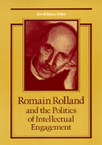 9780520057876: Romain Rolland and the Politics of Intellectual Engagement