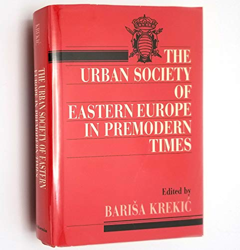 Urban Society of Eastern Europe in Premodern Times