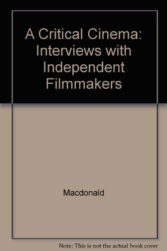 9780520058002: A Critical Cinema: Interviews with Independent Filmmakers