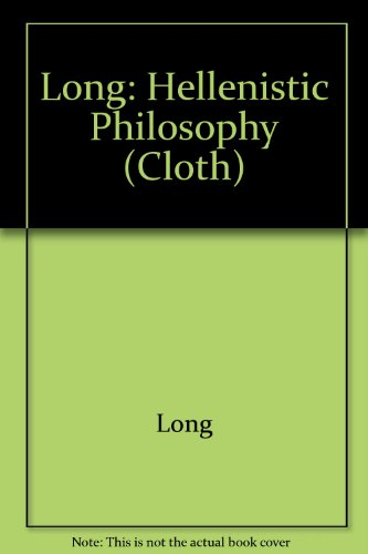 9780520058071: Long: Hellenistic Philosophy (Cloth)