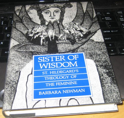 Newman: Sister of Wisdom: St Hildegards Theoloty of the Feminine (Cloth): St. Hildegard's ...