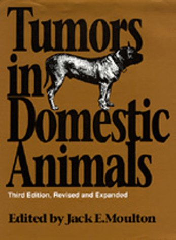 9780520058187: Tumors in Domestic Animals, Third edition, Revised and Expanded