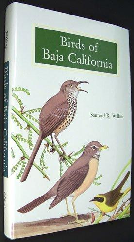 Birds of Baja California: Wilbur, Sanford R.