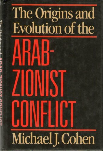 9780520058217: The Origins and Evolution of the Arab-Zionist Conflict