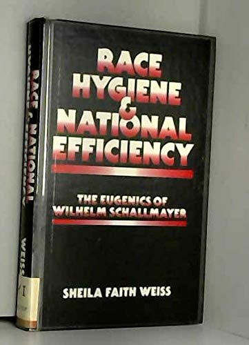 9780520058231: Race Hygiene and National Efficiency: The Eugenics of Wilhelm Schallmayer