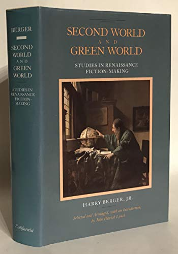 9780520058262: Second World and Green World: Studies in Renaissance Fiction-Making