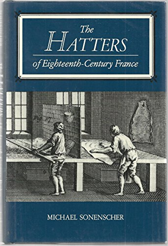 9780520058279: The Hatters of Eighteenth-Century France