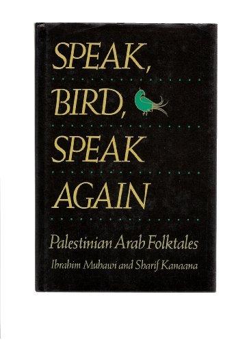9780520058637: Speak, Bird, Speak Again: Palestinian Arab Folktales