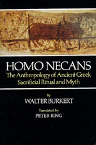 9780520058750: Homo Necans: Anthropology Ancient Greek Sacrificial Ritual: The Anthropology of Ancient Greek Sacrificial Ritual and Myth