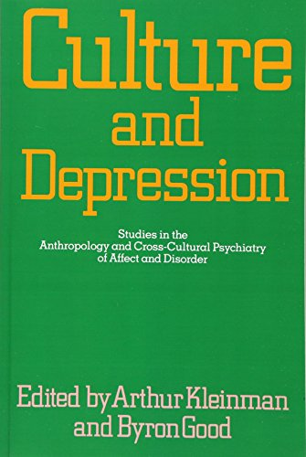 9780520058835: Culture and Depression: Studies in the Anthropology and Cross-cultural Psychiatry of Affect and Disorder
