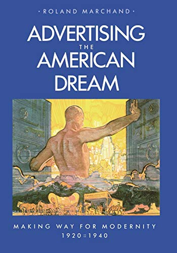 9780520058859: Advertising the American Dream: Making Way for Modernity, 1920-1940
