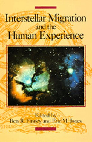 9780520058989: Interstellar Migration and the Human Experience (Los Alamos Series in Basic and Applied Sciences)