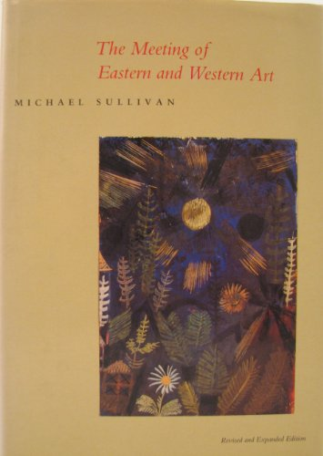 9780520059023: The Meeting of Eastern and Western Art